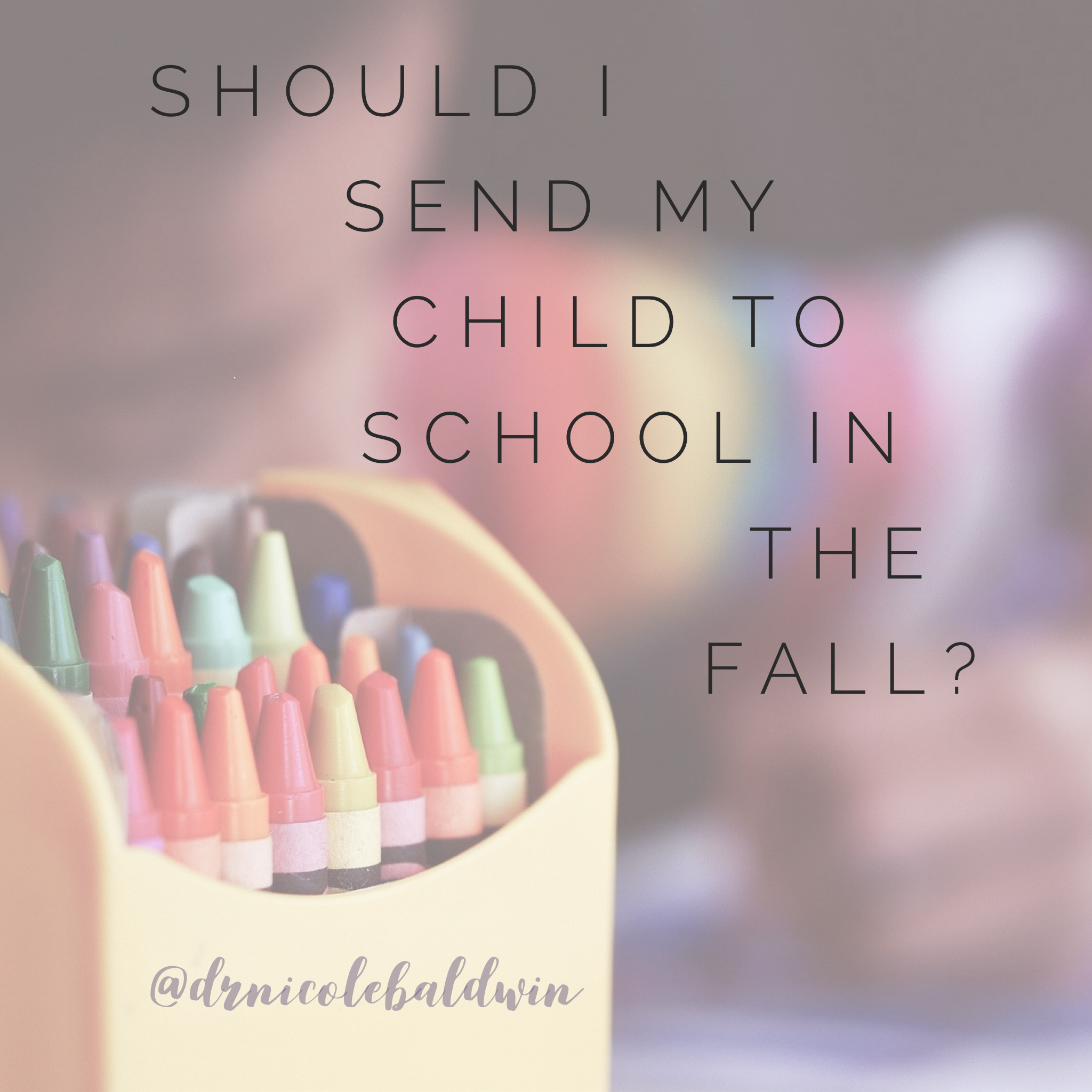 Should I Send My Child Back to In-Person School in the Fall?